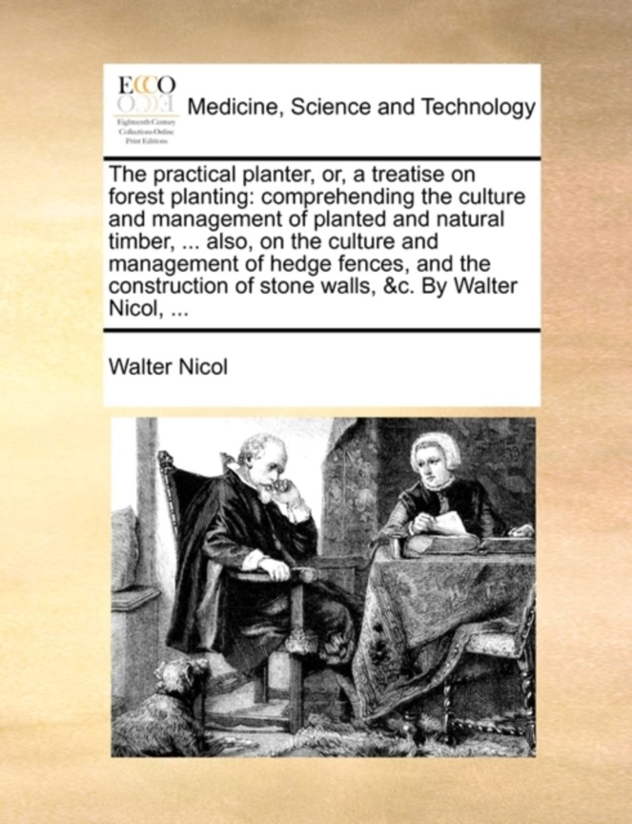 The Practical Planter, Or, a Treatise on Forest Planting