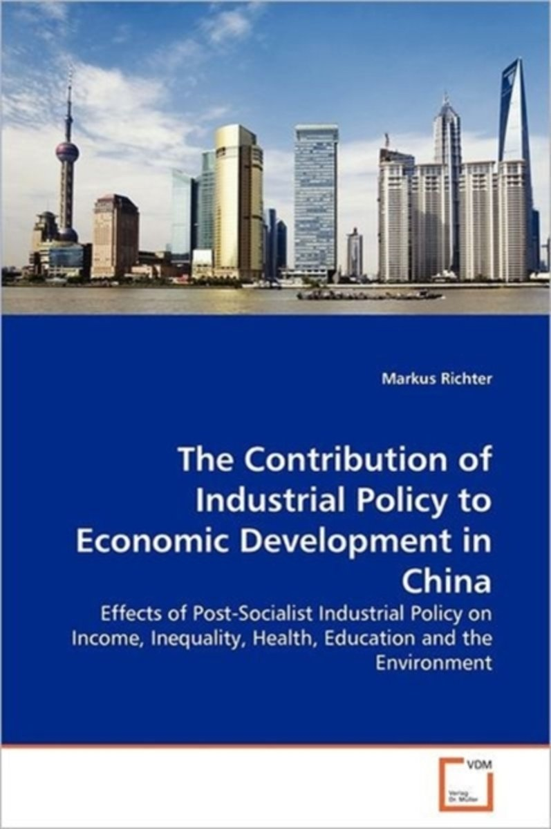 The Contribution of Industrial Policy to Economic Development in China