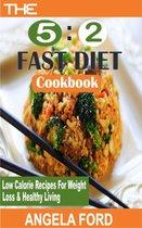 The 5:2 Fast Diet Cookbook: Low calorie recipes for weight loss and healthy living