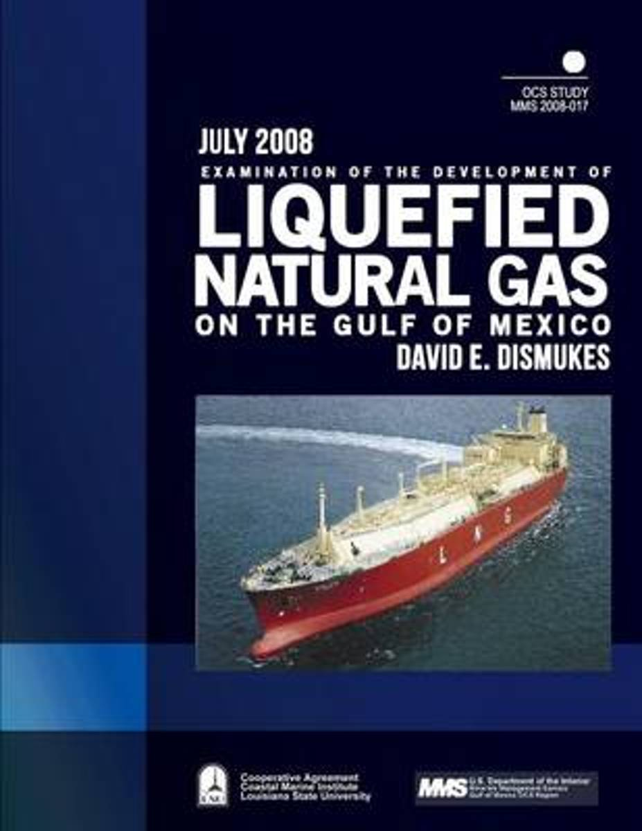 Examination of the Development of Liquefied Natural Gas on the Gulf of Mexico