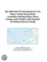 The 2009-2014 World Outlook for New Motor Vehicle Drum Brake Assemblies, Backing Plates, Shoes, Linings, and Cylinders Sold Together Excluding Asbesto