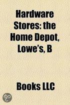 Hardware Stores: The Home Depot, Lowe's, B