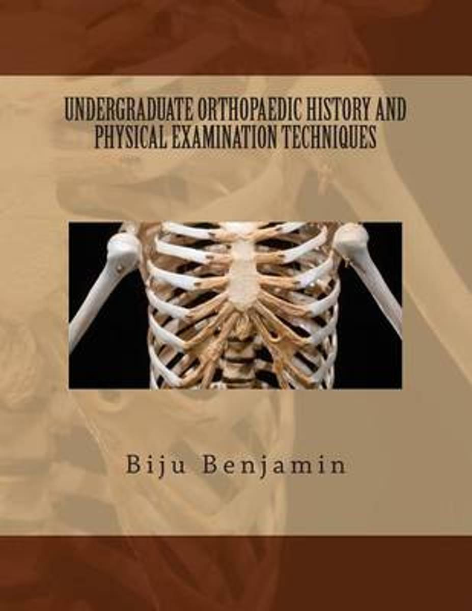 Undergraduate Orthopaedic History and Physical Examination Techniques