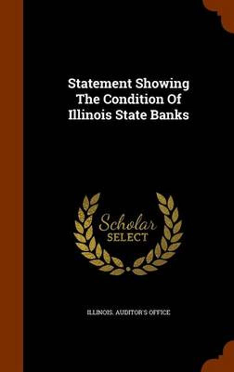 Statement Showing the Condition of Illinois State Banks