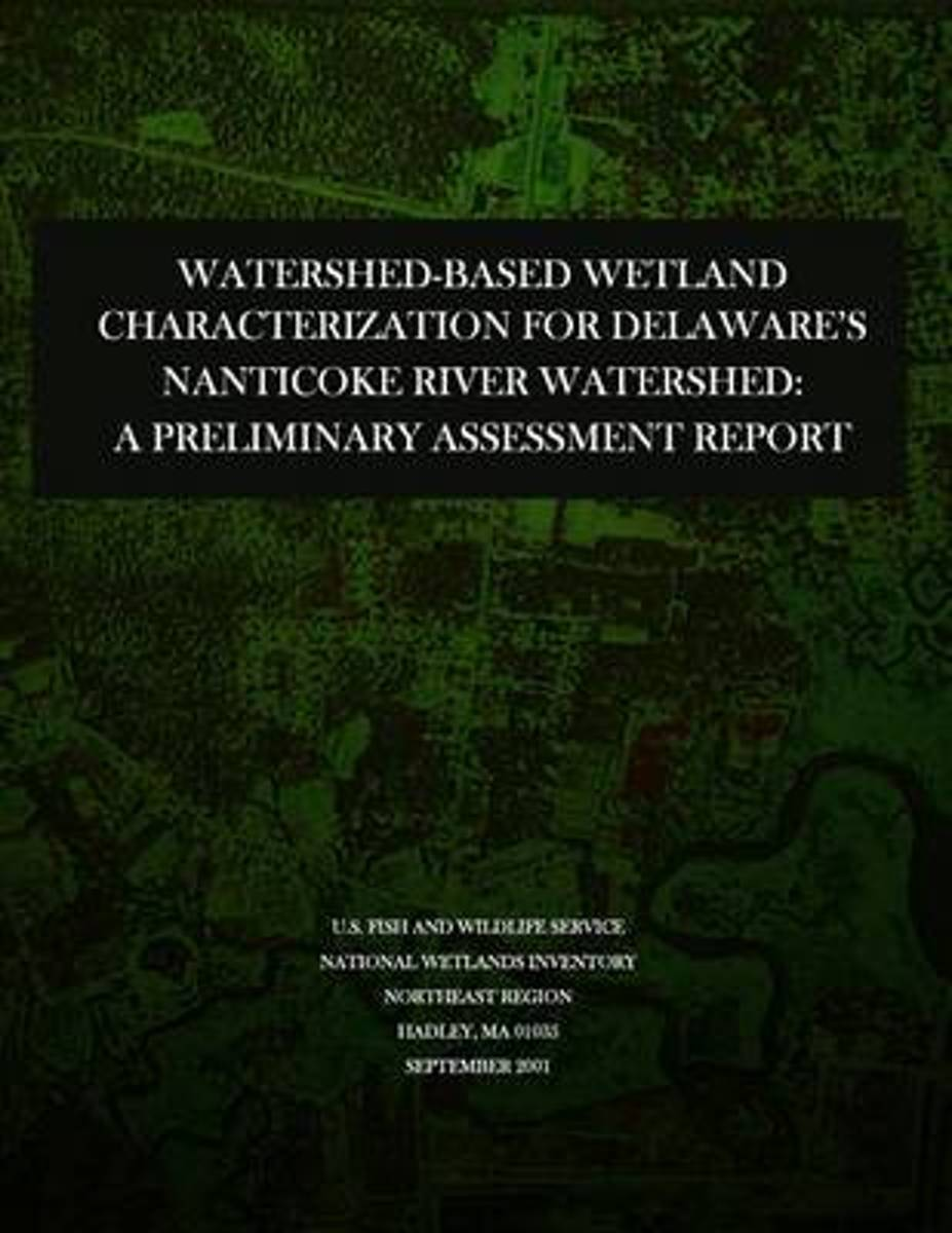 Watershed-Based Wetland Characterization for Delaware?S Nanticoke River Watershed