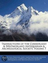Transactions Of The Cumberland & Westmorland Antiquarian & Archeological Society, Volume 7