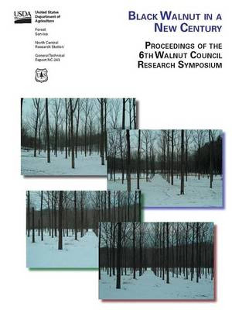 Black Walnut in a New Century - Proceedings of the 6th Walnut Council Research Symposium - Lafayette, Indiana - July 25-28, 2004