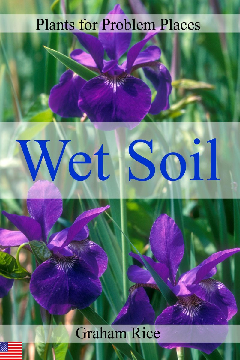Plants for Problem Places: Wet Soil [North American Edition]
