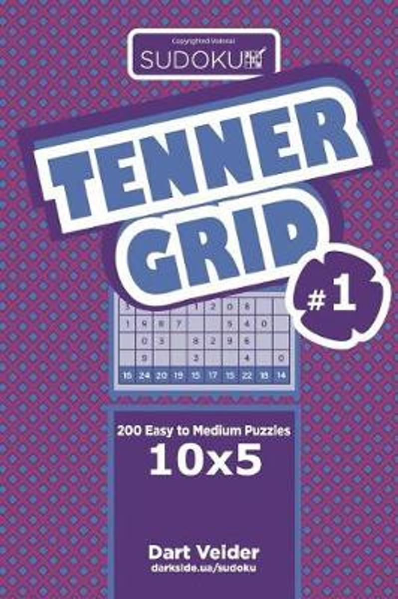 Sudoku Tenner Grid - 200 Easy to Medium Puzzles 10x5 (Volume 1)