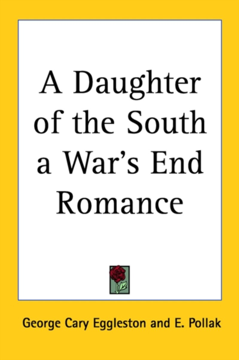 A Daughter Of The South A War's End Romance