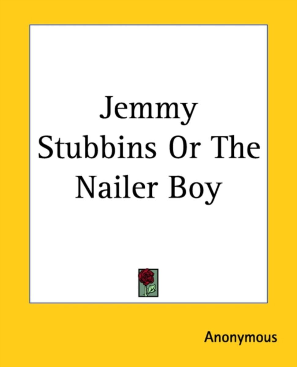 Jemmy Stubbins Or The Nailer Boy