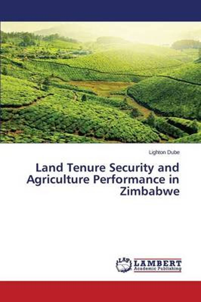 Land Tenure Security and Agriculture Performance in Zimbabwe