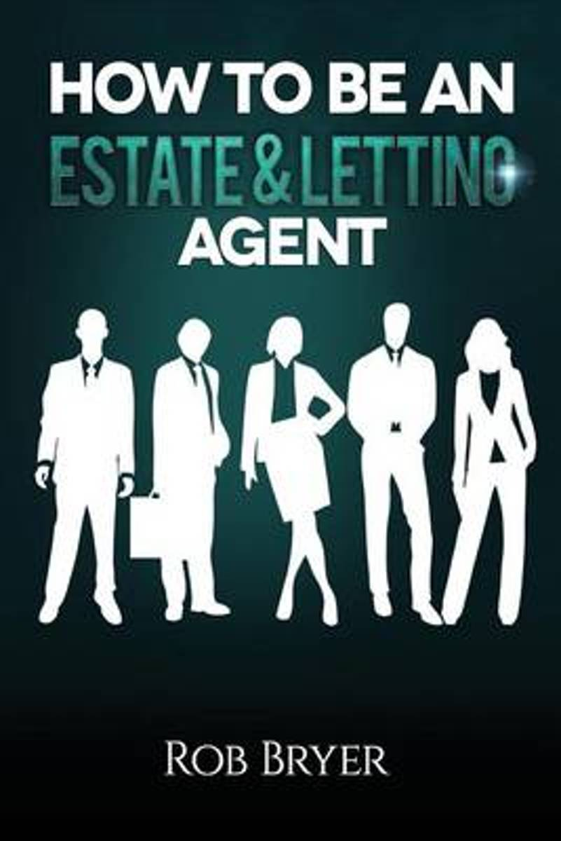 How to Be an Estate & Letting Agent