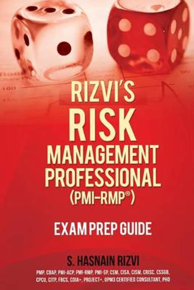 Rizvi's Risk Management Professional (PMI-Rmp) Exam Prep Guide