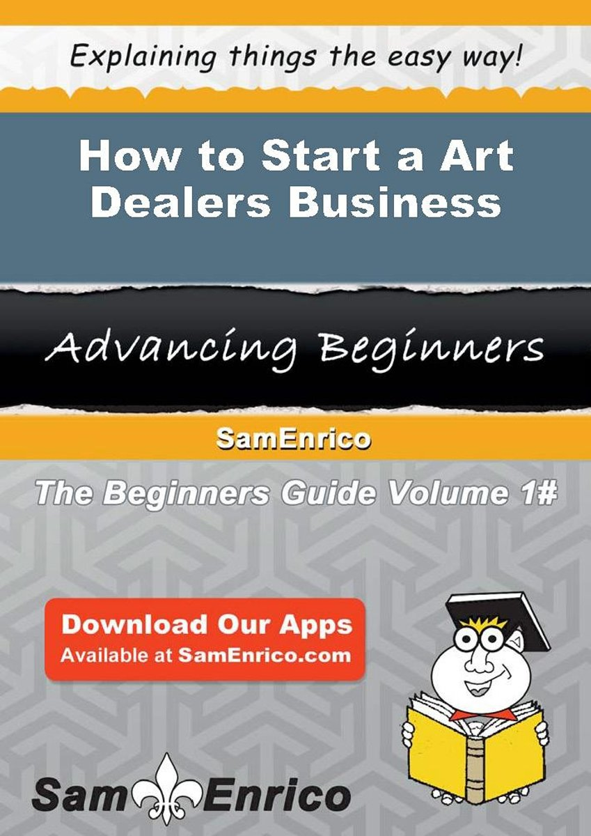 How to Start a Art Dealers Business