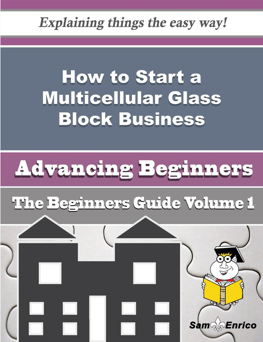 How to Start a Multicellular Glass Block Business (Beginners Guide)