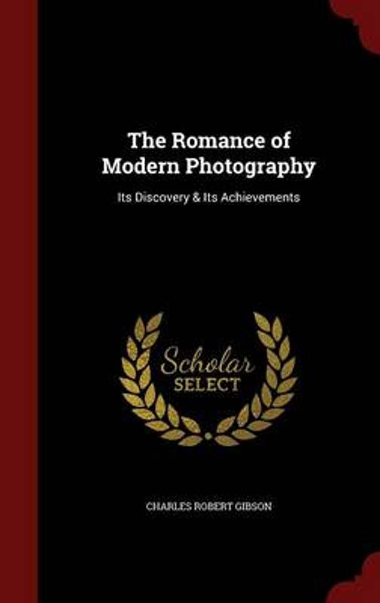 The Romance of Modern Photography