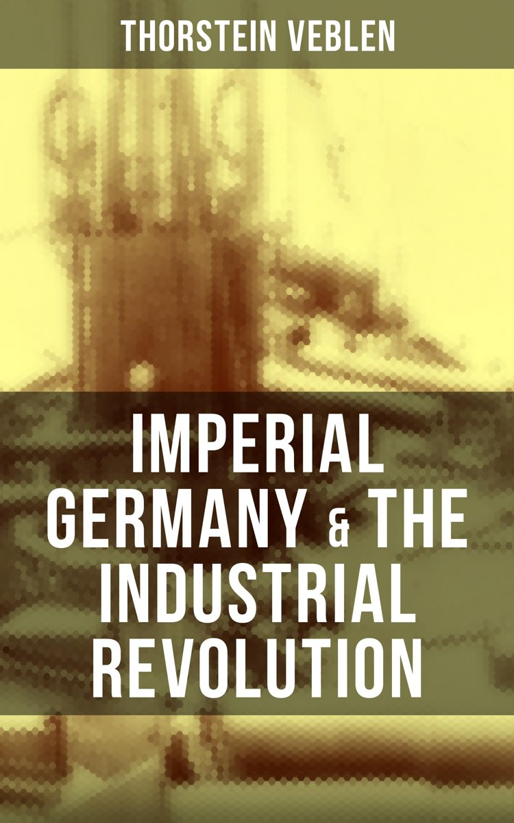 Imperial Germany & the Industrial Revolution