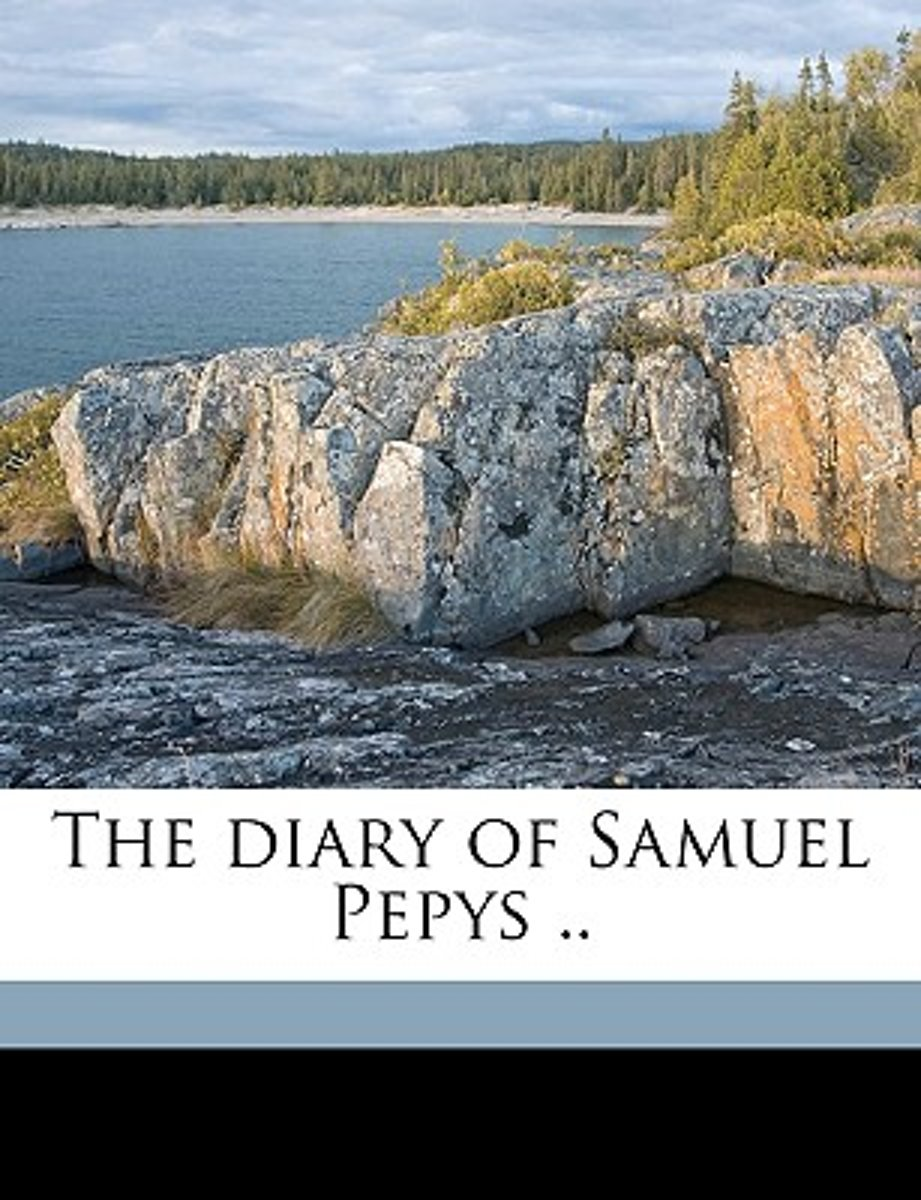 The Diary of Samuel Pepys .. Volume 4