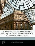 Stone-Working Machinery, And The Rapid And Economical Conversion Of Stone