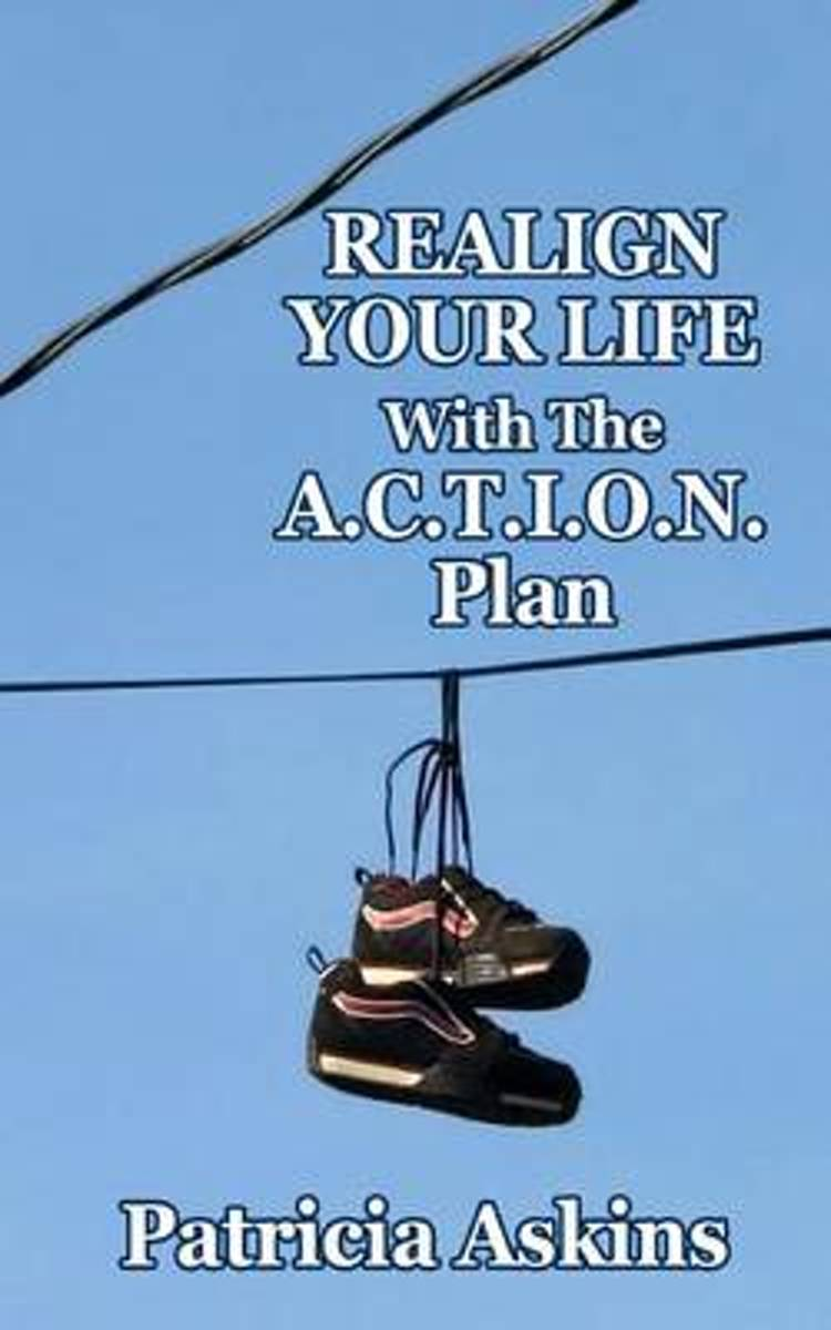 Realign Your Life with the A.C.T.I.O.N. Plan