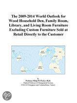 The 2009-2014 World Outlook for Wood Household Den, Family Room, Library, and Living Room Furniture Excluding Custom Furniture Sold at Retail Directly