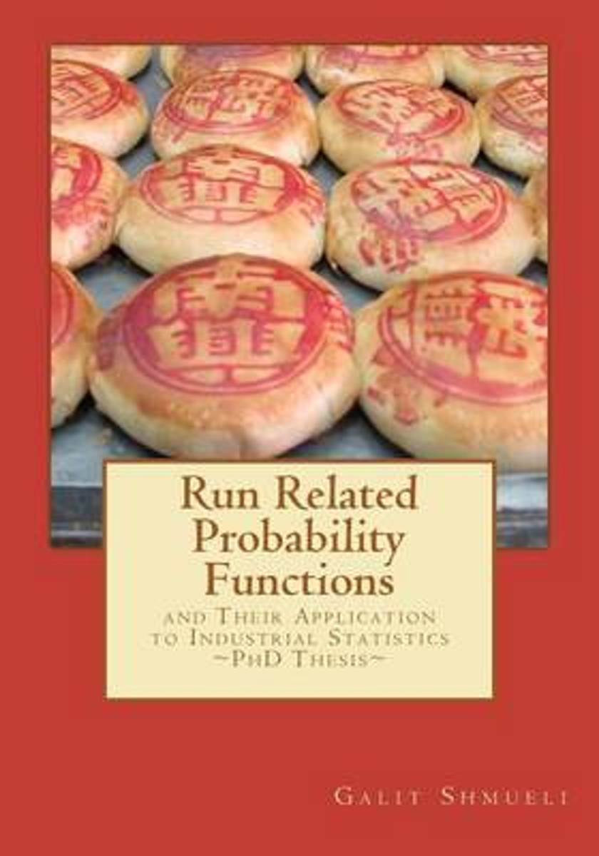 Run Related Probability Functions and Their Application to Industrial Statistics