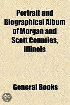 Portrait And Biographical Album Of Morgan And Scott Counties, Illinois