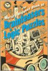 The World's Biggest Book Of Brainteasers And Logic Puzzles