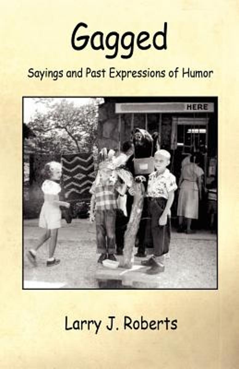 Gagged - Sayings and Past Expressions of Humor