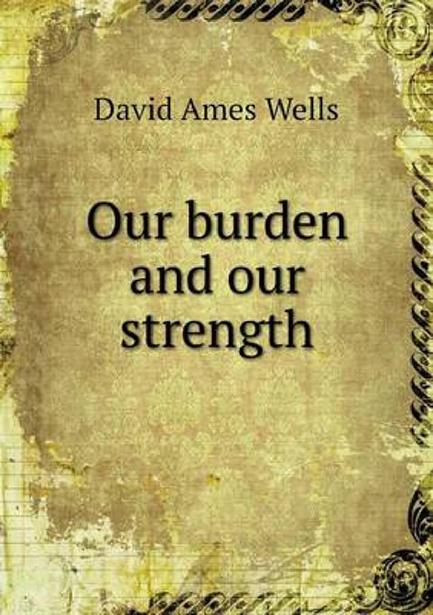 Our Burden and Our Strength