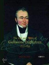 The Life and Times of Guillaume Dupuytren