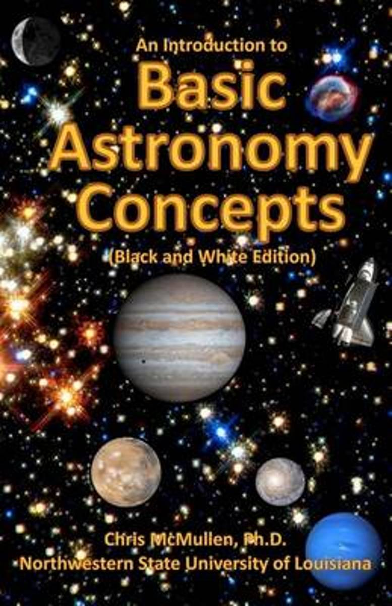 An Introduction to Basic Astronomy Concepts (Black and White Edition)