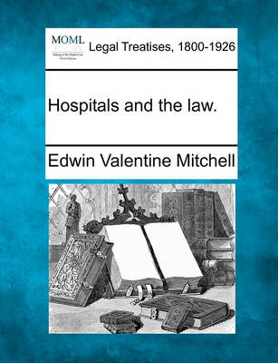 Hospitals and the Law.