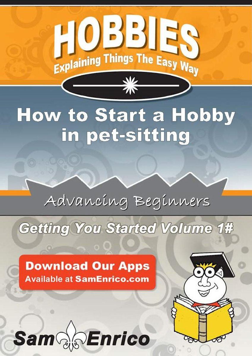 How to Start a Hobby in pet-sitting