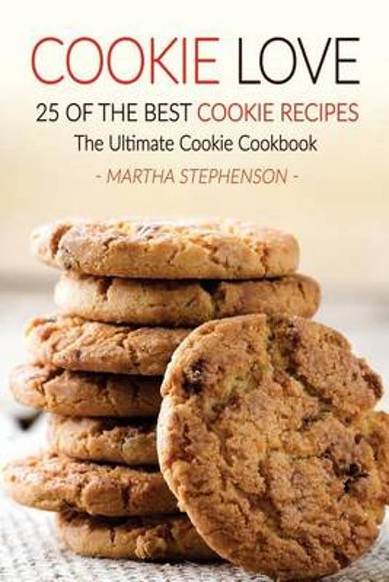 Cookie Love, 25 of the Best Cookie Recipes