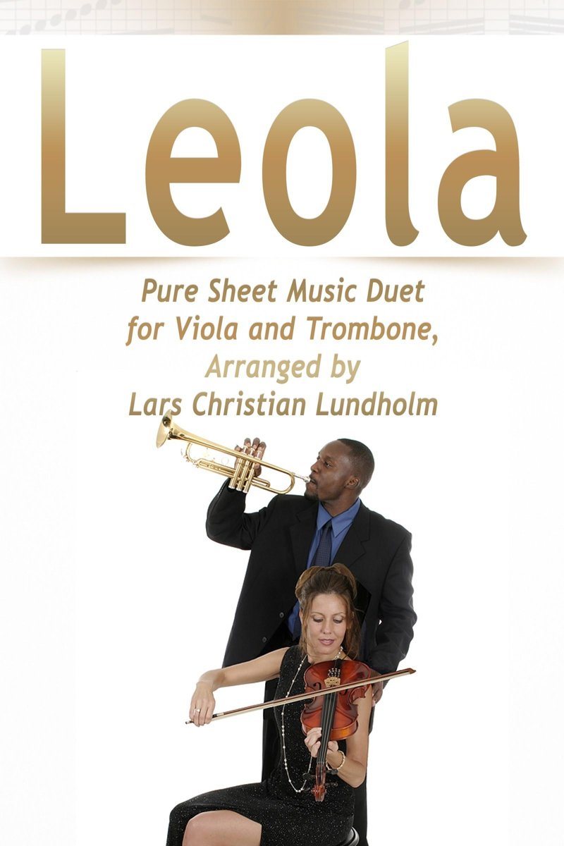 Leola Pure Sheet Music Duet for Viola and Trombone, Arranged by Lars Christian Lundholm