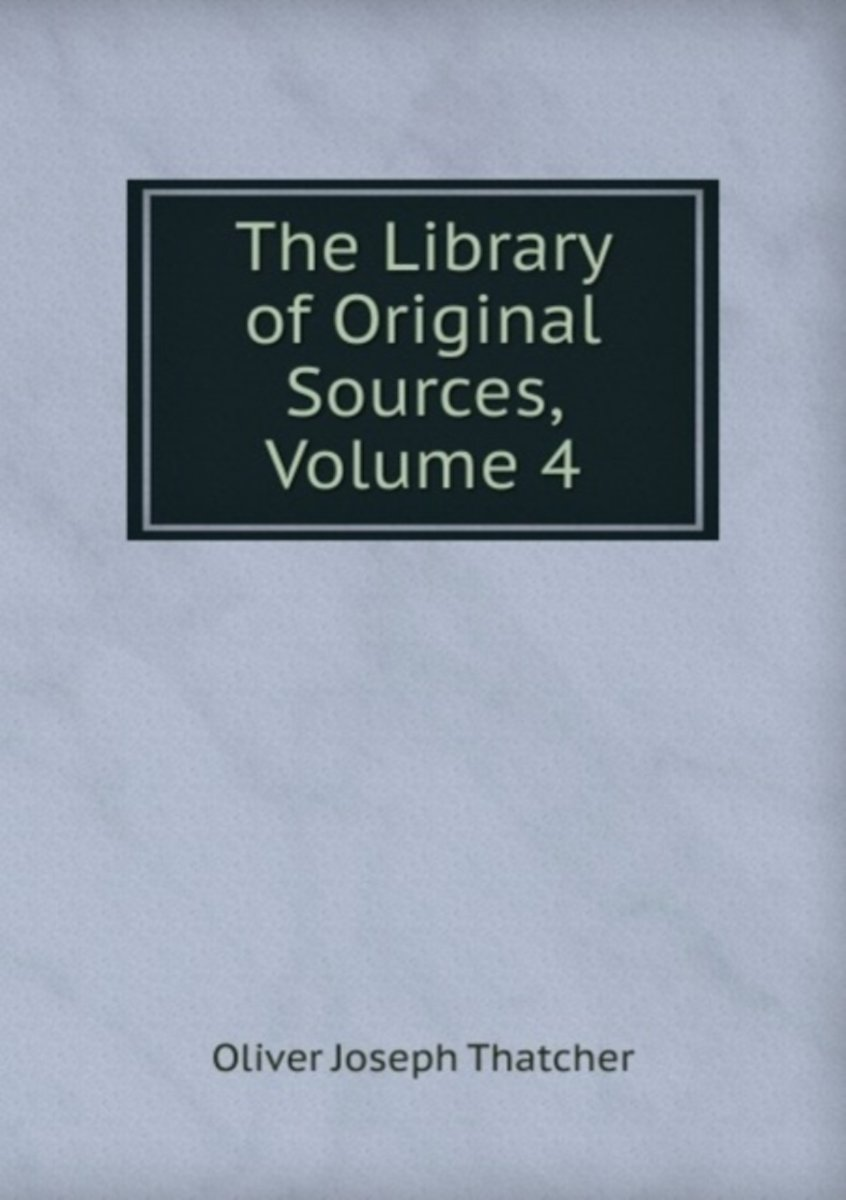 The Library of Original Sources, Volume 4