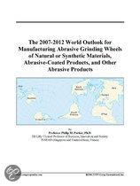 The 2007-2012 World Outlook for Manufacturing Abrasive Grinding Wheels of Natural Or Synthetic Materials, Abrasive-Coated Products, and Other Abrasive