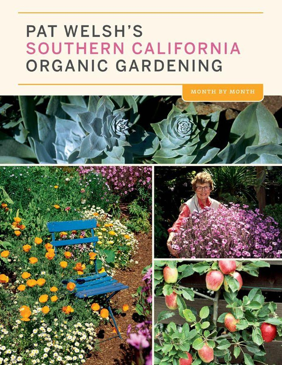Pat Welsh's Southern California Organic Gardening (3rd Edition)