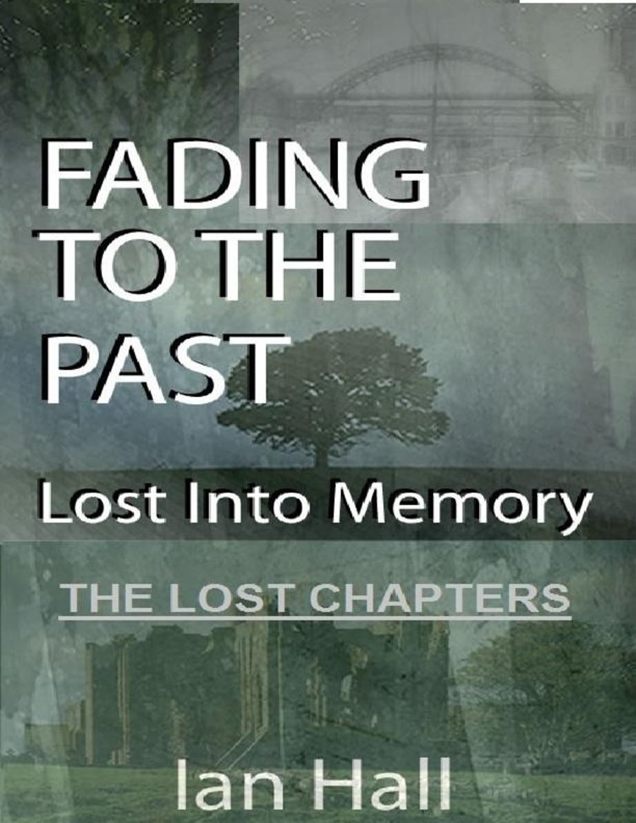 Fading to the Past Lost Into Memory the Lost Chapters