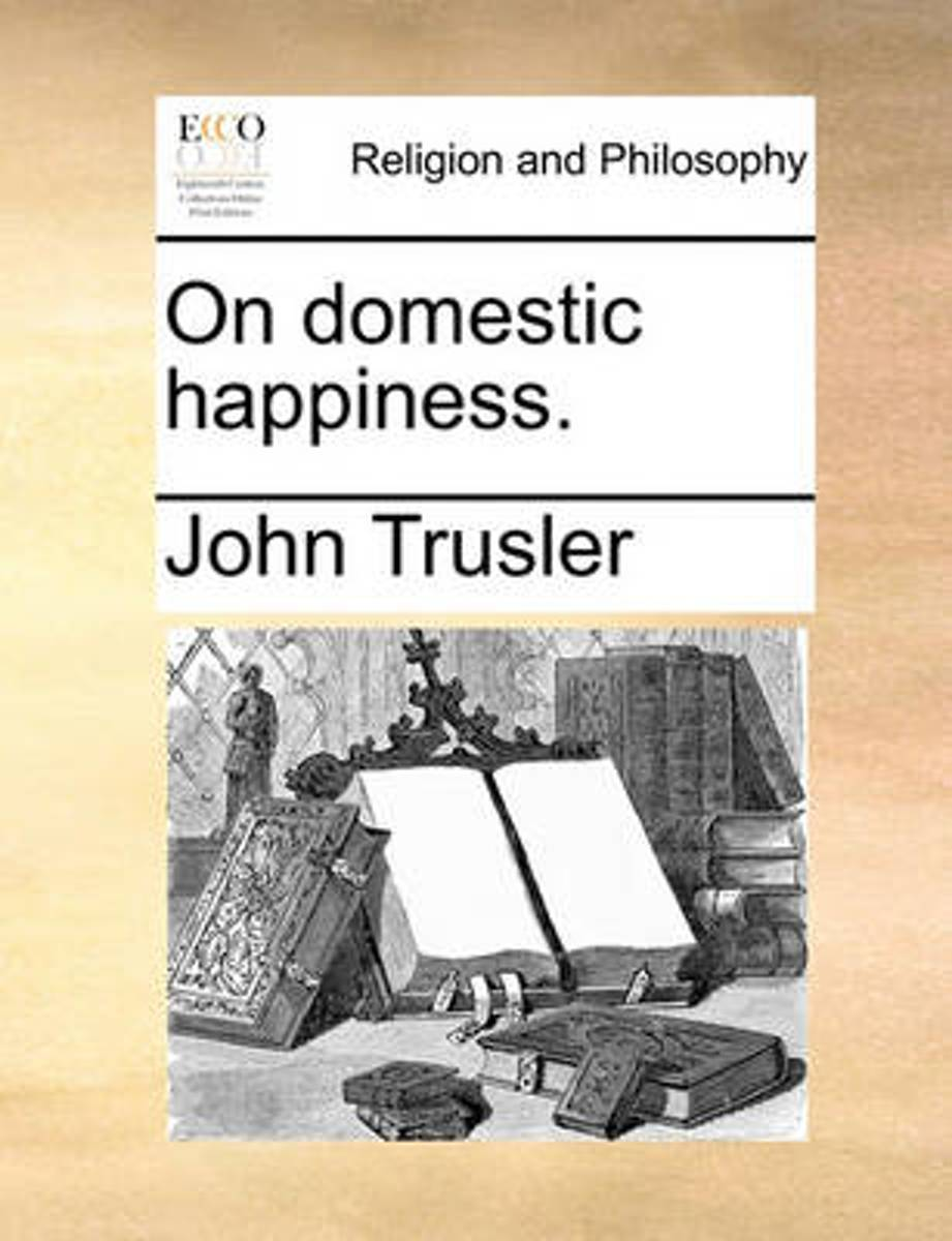 On Domestic Happiness.
