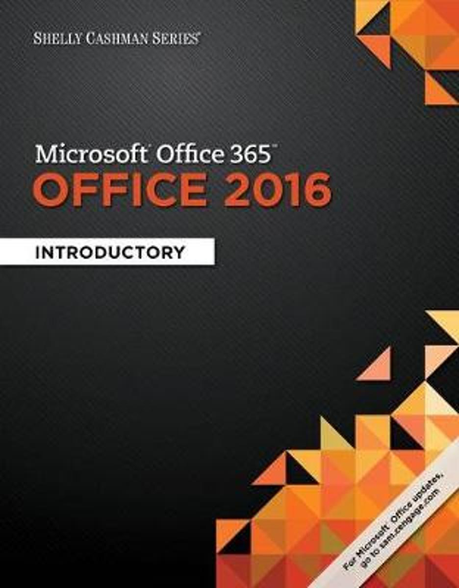 Shelly Cashman Series Microsoft Office 365 & Office 2016