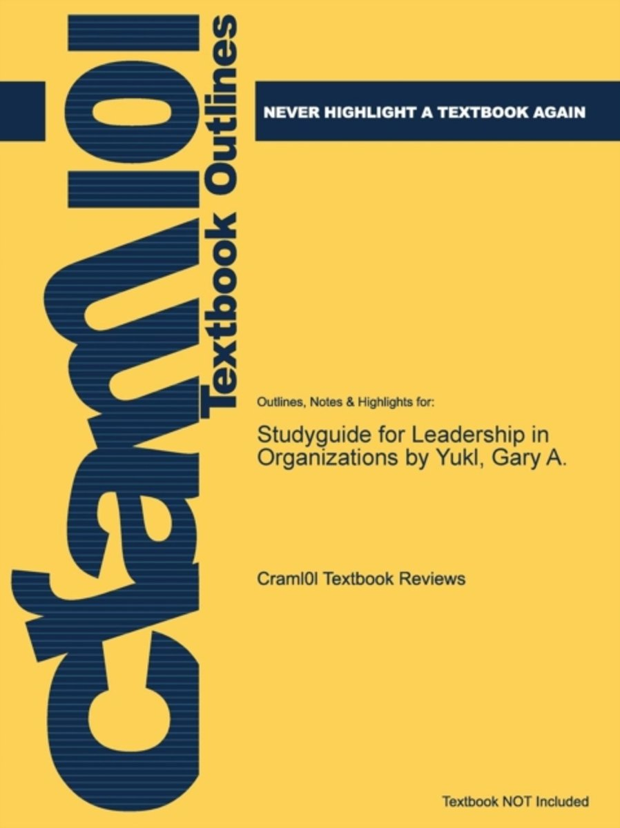 Studyguide for Leadership in Organizations by Yukl, Gary A.