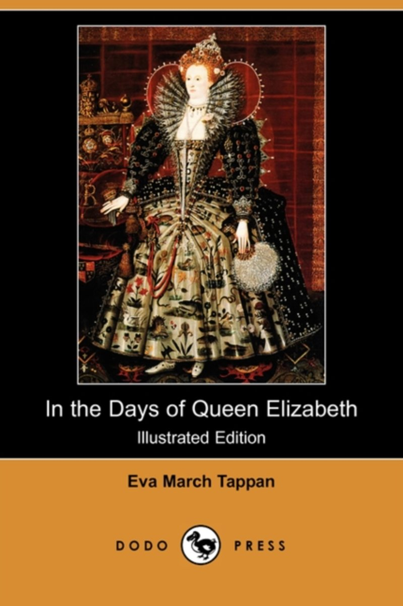 In the Days of Queen Elizabeth (Illustrated Edition) (Dodo Press)