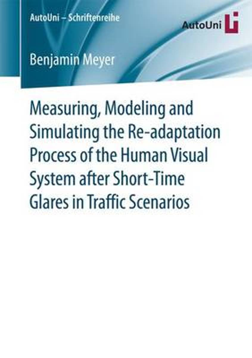 Measuring, Modeling and Simulating the Re-adaptation Process of the Human Visual System after Short-Time Glares in Traffic Scenarios