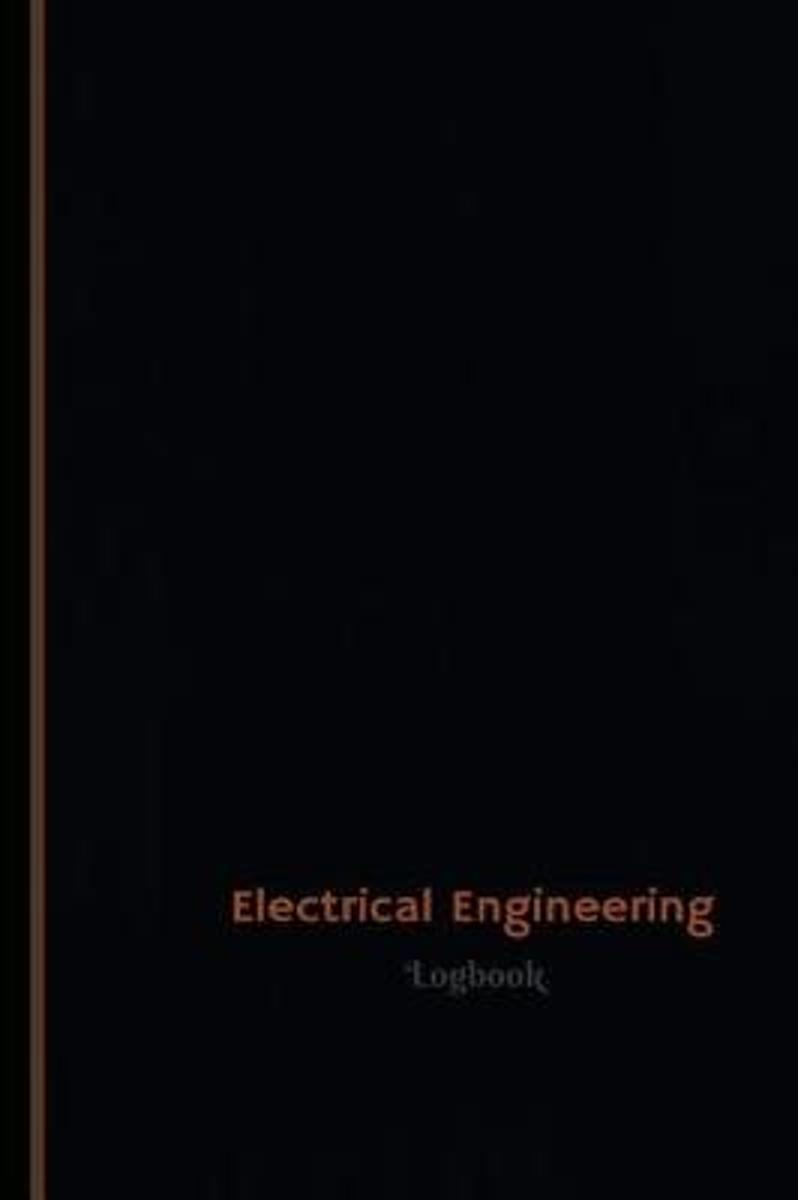 Electrical Engineering Log (Logbook, Journal - 120 Pages, 6 X 9 Inches)