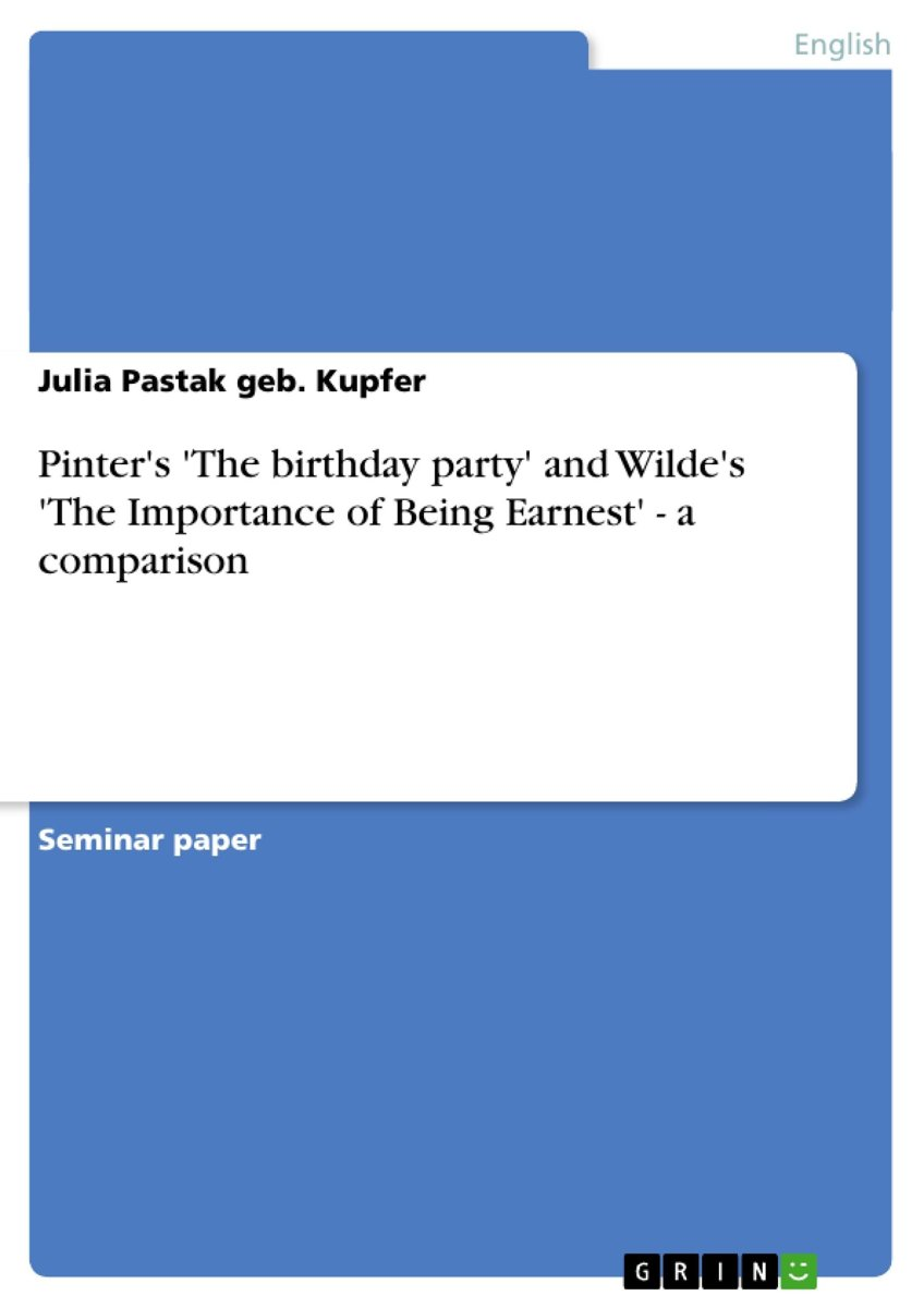 Pinter's 'The birthday party' and Wilde's 'The Importance of Being Earnest' - a comparison