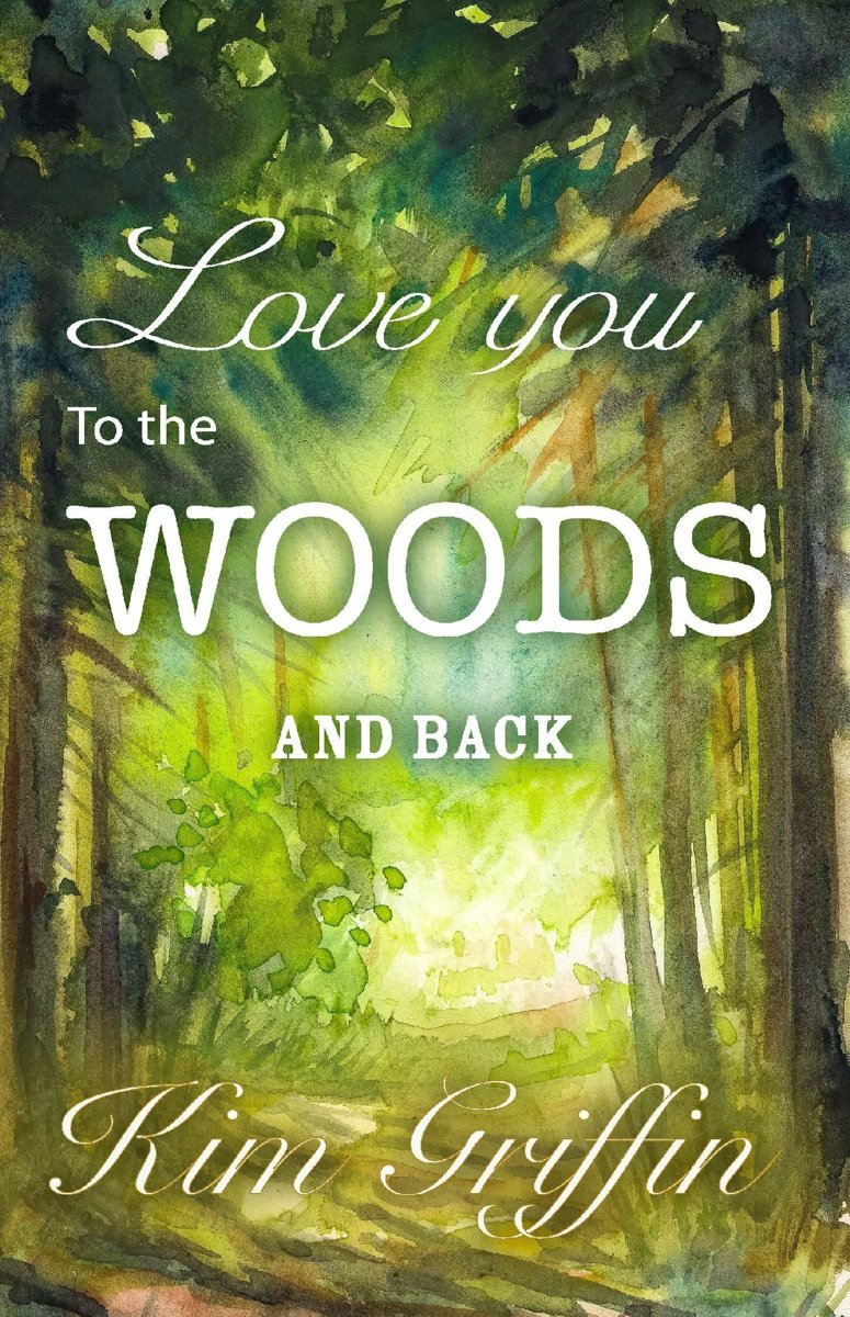 Love You To The Woods And Back