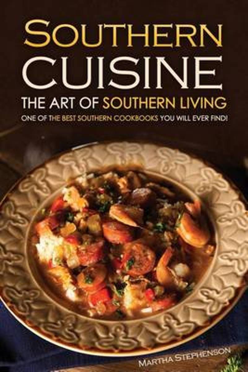 Southern Cuisine - The Art of Southern Living